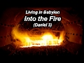 2017 02-04  - Living in Babylon:  Into the Fire - Part 1 (Daniel 3)
