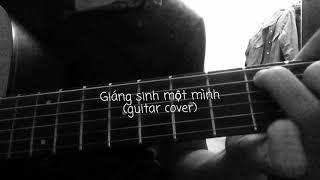 Giáng sinh một mình - Hoàng Bách Guitar cover