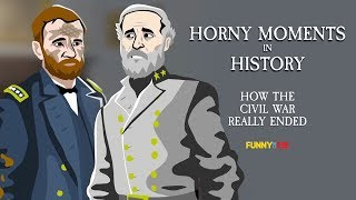 Horny Moments In History: How The Civil War Really Ended