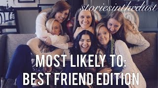 MOST LIKELY TO (BEST FRIEND EDITION) | storiesinthedust