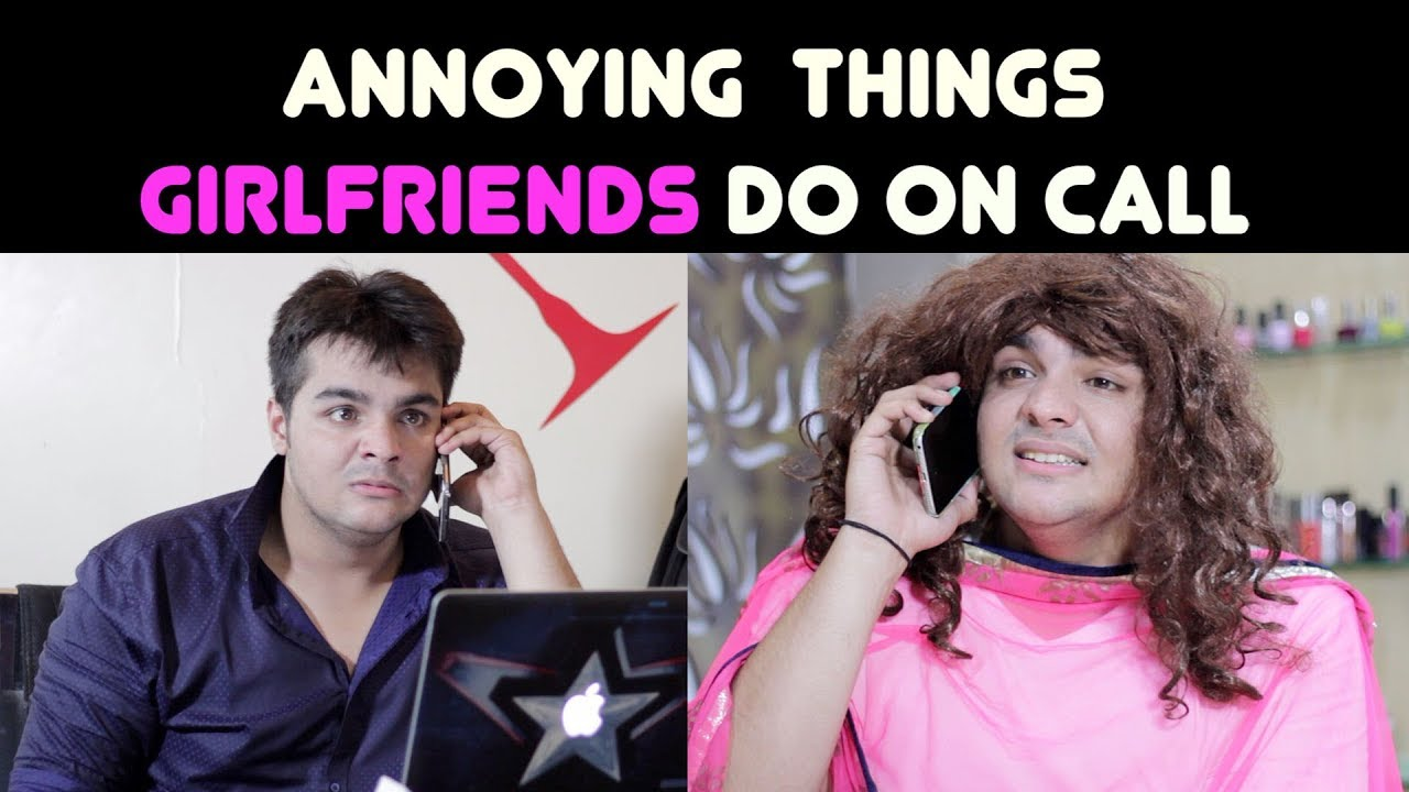 Annoying Things GIRLFRIENDS Do on Call | Ashish Chanchlani