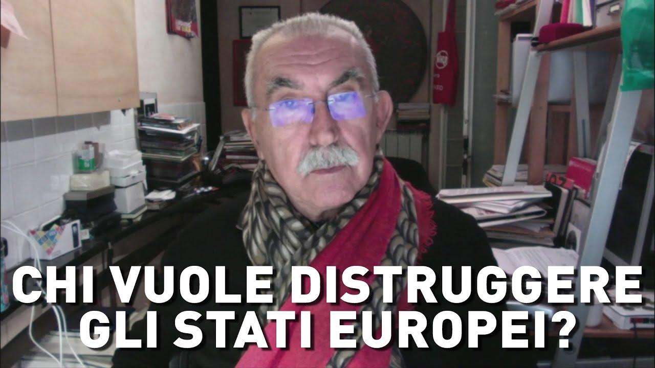 Chi vuole distruggere gli Stati europei?