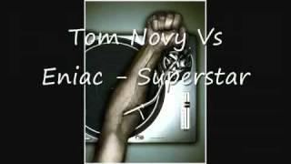 Tom Novy Vs Eniac   Superstar wmv