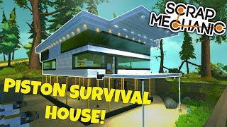 PISTON SURVIVAL HOUSE! - Scrap Mechanic Viewer Creations Gameplay
