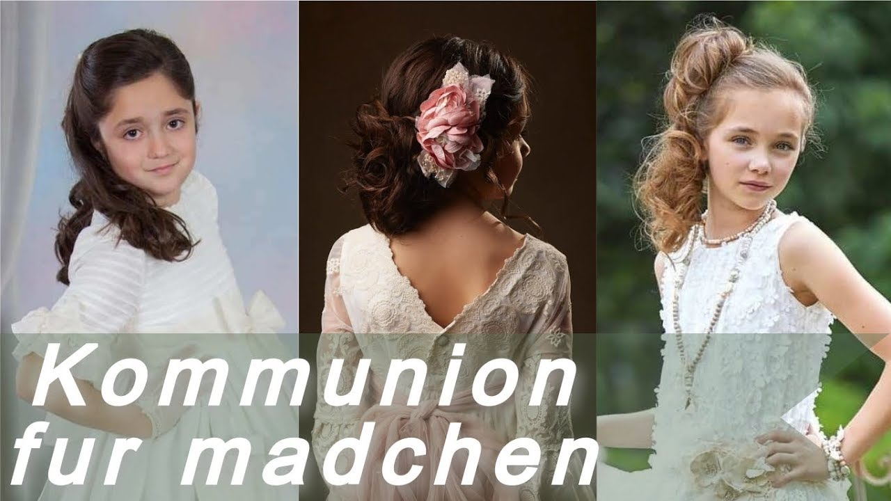 Frisuren Kommunion Top 20 Frisuren Zur Kommunion Fur Madchen
