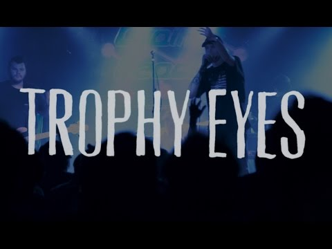 Trophy Eyes (full set) @ Chain Reaction