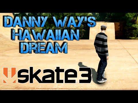Skate 3 - Part 15   DANNY WAY'S HAWAIIAN DREAM   Skate 3 Funny Moments
