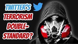 Twitter's Terrorism Double Standard?