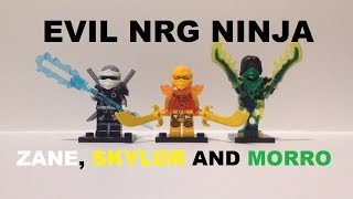 LEGO NINJAGO CUSTOM EVIL NRG NINJA PART 3 - ZANE, SKYLOR AND MORRO!