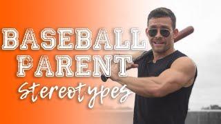 Baseball Parent Stereotypes - (Things Baseball Parents Say)
