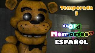 (SFM/FNAF) Old Memories (Season 3)(Episodio 1)(A New Begining)(Español)(By Abby SFM)