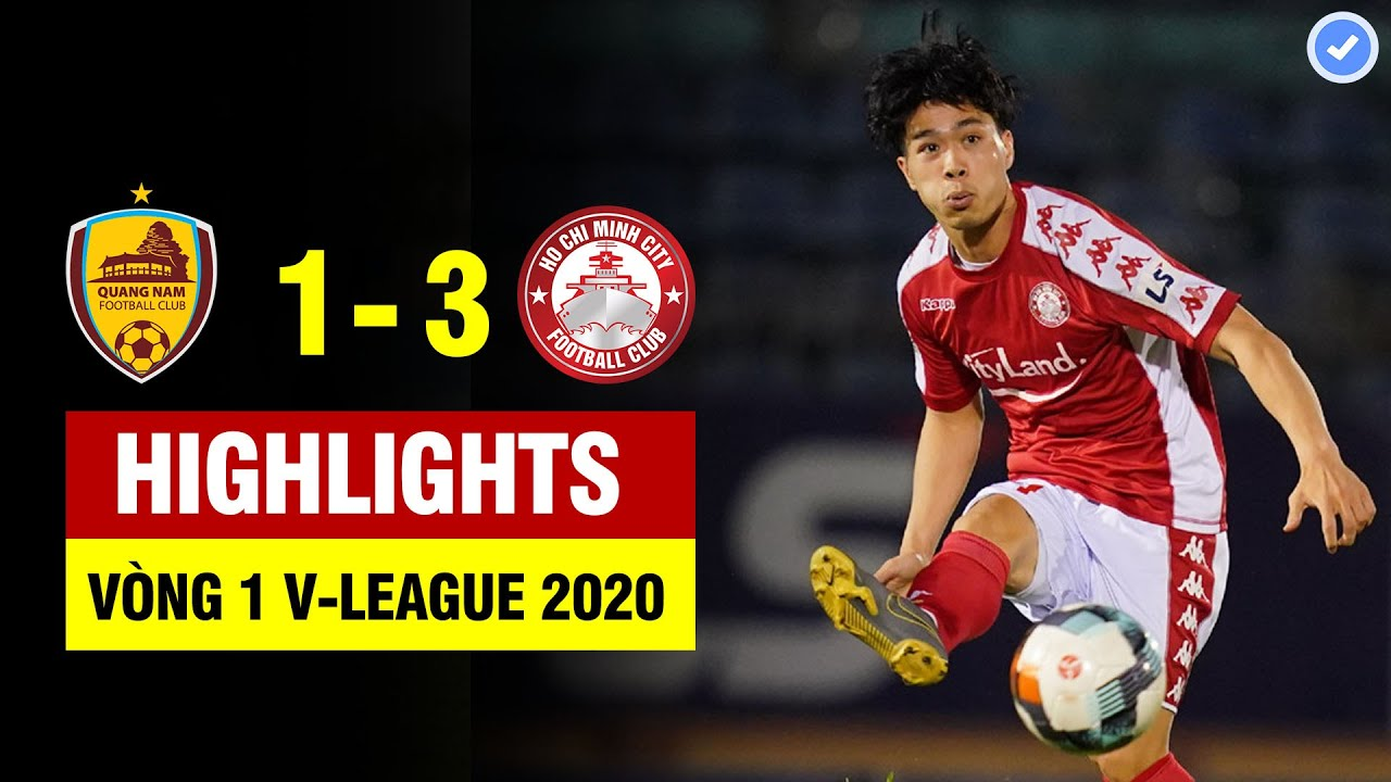 Highlights Quảng Nam 1-3 CLB Tp.HCM | Công Phượng kiến tạo không tưởng, HCM ngược dòng ngoạn mục