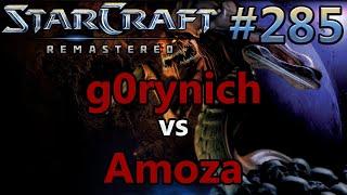 g0rynich (Z) vs Amoza (Z) - Defiler Tour #87 - StarCraft: Remastered - Replay-Cast #285 [Deutsch]