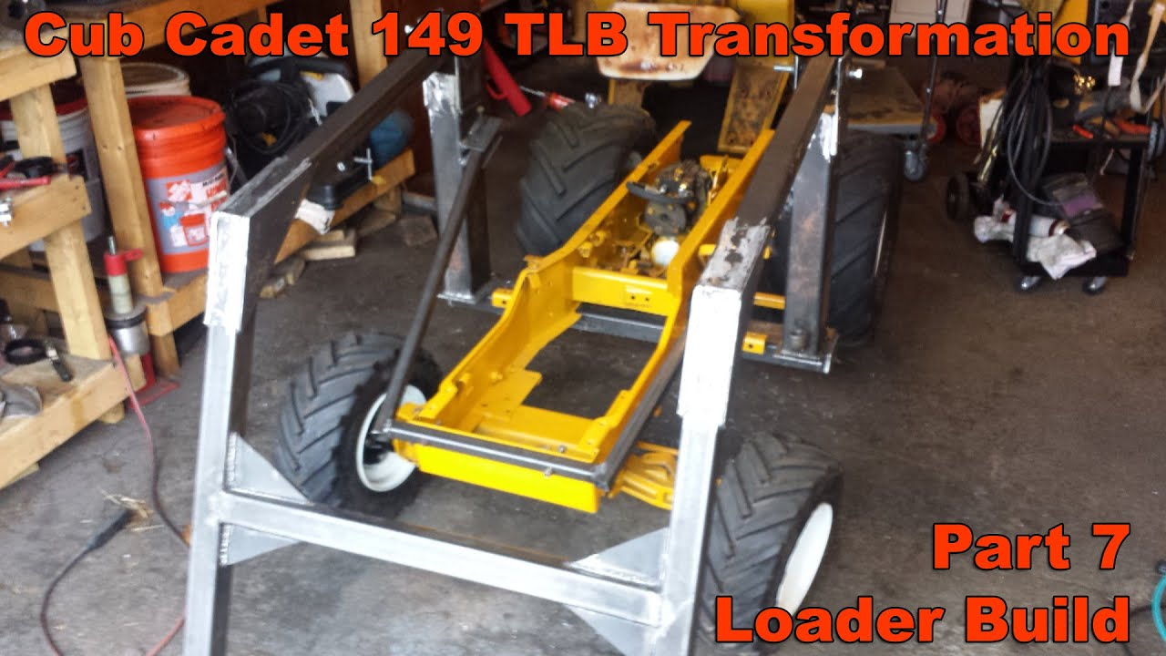 Cub Cadet 149 Tlb Transformation Part 7 Front End Loader Build