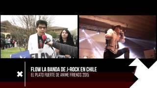 Flow en Anime Friends Chile 2015 - Entrevista Exclusiva