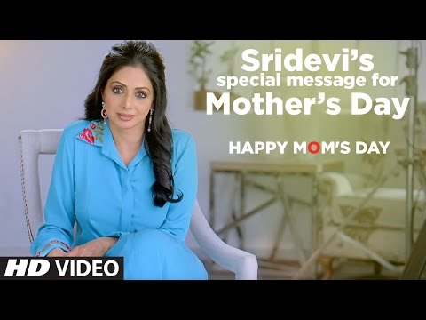Sridevi's special message for Mother's Day | HAPPY MOM'S DAY