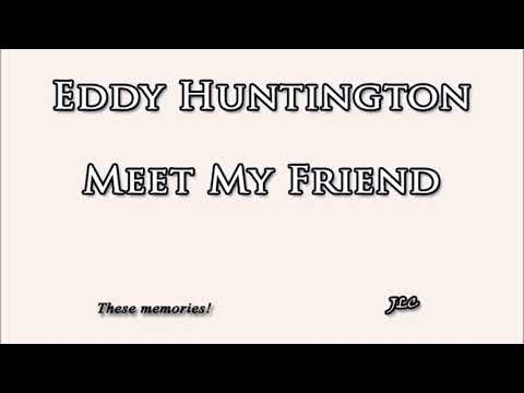 Eddy Huntington - Meet My Friend (1987)