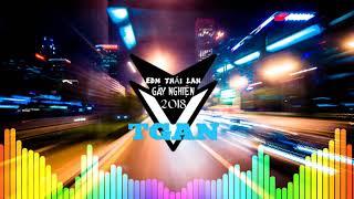 Nhạc Melody Thái Lan Remix - Siêu phẩm ThaiLand nghe hoài không chán.