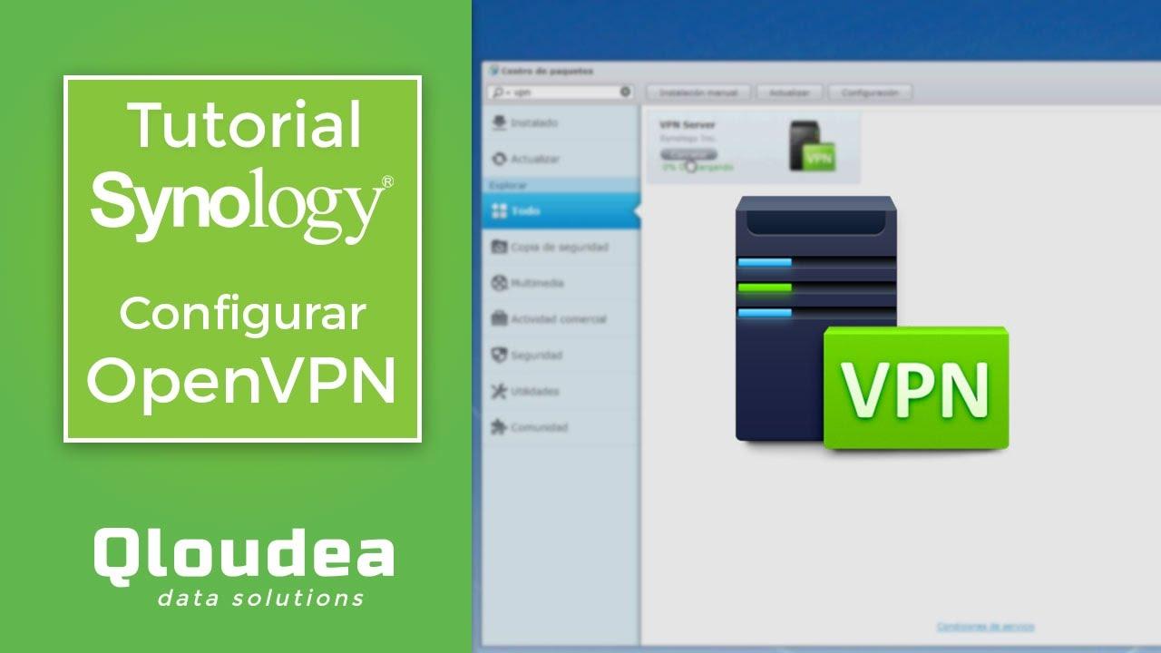 Cómo configurar OpenVPN en tu NAS Synology - Qloudea Blog
