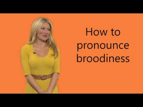 How to pronounce broodiness