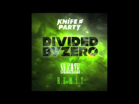 Knife Party - Sleaze (Divided By Zero Remix)