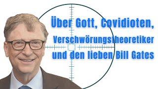 Über Gott, Verschwörungstheoretiker uฑd den lieben Bill Gates | Peter Steinbacher