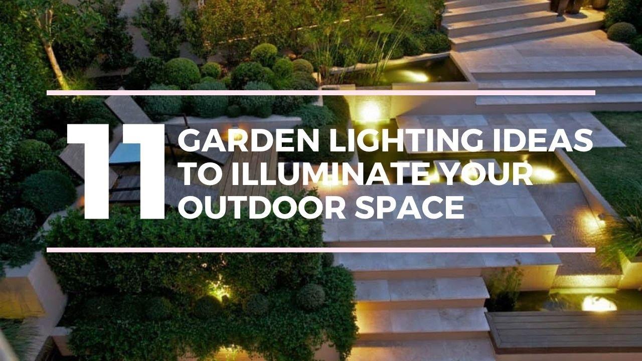 11 Garden Lighting Ideas To Illuminate Your Outdoor Space Youtube