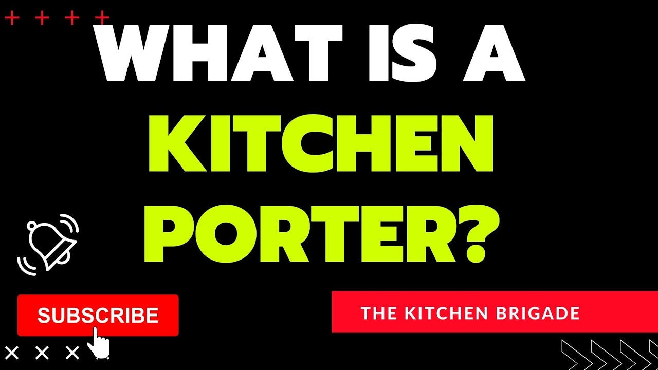 What Is A Kitchen Porter? A Description And Duties Of The Job ...