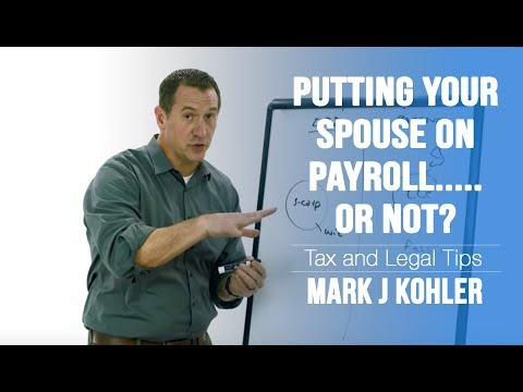 putting-your-spouse-on-payroll---a-good-idea?-|-mark-j-kohler-|-cpa-|-attorney
