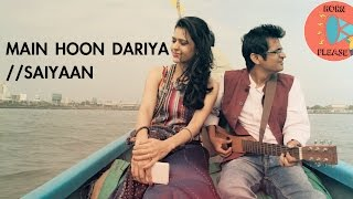 Main Hoon Dariya/ Saiyaan - Maati Baani