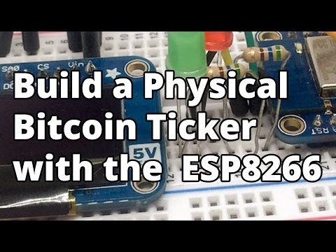 Build A Physical Bitcoin Ticker With The  ESP8266