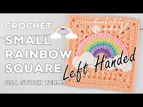 LEFT HANDED Crochet Small Rainbow Square 🌈 Unicorn Dreams Blanket CAL | Crochet Square Tutorial