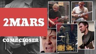 2MARS (Feodor Dosumov) - Come Closer | guitarist, musician, virtuoso
