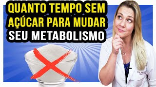 Quanto Tempo sem Açúcar para Mudar seu Metabolismo