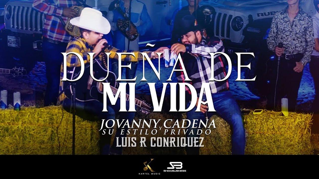 """Jovanny Cadena Ft Luis R Conriquez - """"Dueña De Mi Vida"""" (En Vivo desde Caborca, Sonora)"""