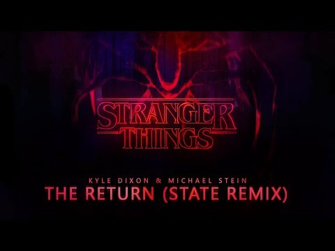 Stranger Things - The Return (State Remix)