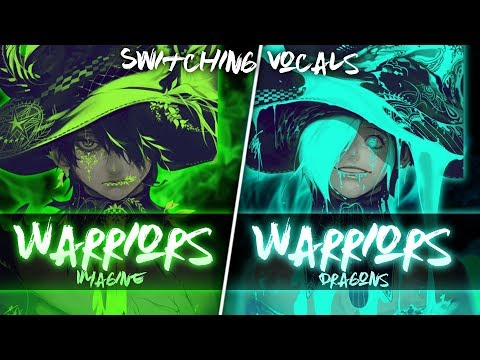 ◤Nightcore◢ ↬ Warriors [Switching Vocals]