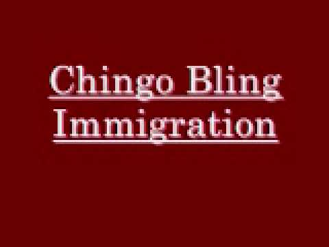 Chingo bling - immigration