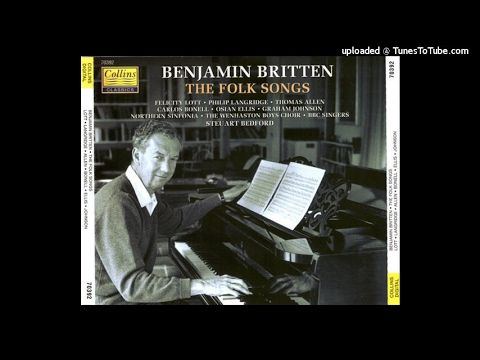 Benjamin Britten : Folksongs of the British Isles, arranged for voice and orchestra