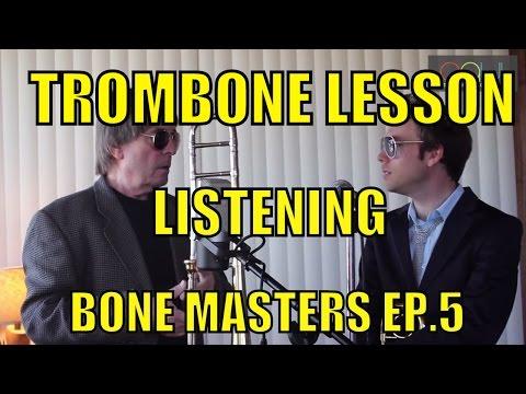 Trombone Lessons: Listening - Bone Masters: Ep. 5 - Bill Watrous - Master Class