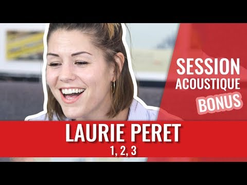 LAURIE PERET - « 1, 2, 3 » 😂