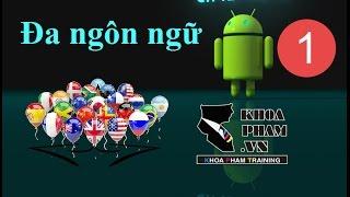 Lập trình Android: Tạo ứng dụng đa ngôn ngữ - Phần 1