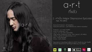 a-r-t-เท่านั้น-major-depressive-episode-feat-คิว-flure-official-audio