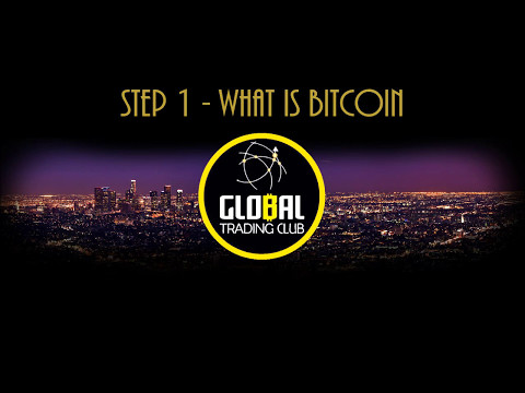 Global Trading Club Complete Presentation 1/4 - What is Bitcoin