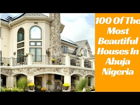 100 OF THE MOST BEAUTIFUL HOUSES IN ABUJA NIGERIA 2018