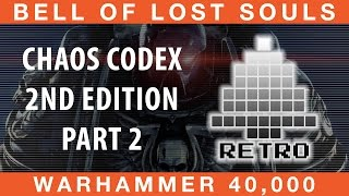 BoLS Retro Corner Review | Chaos Codex Part 2 | 2nd Ed Warhammer 40,000