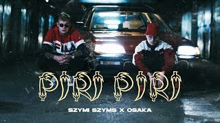 Teledysk: Szymi Szyms x OsaKa - Piri Piri (prod. FVCKOFF x Cheez) // HHNS MIXTAPE