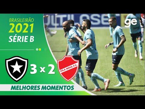 BOTAFOGO 3 X 2 VILA NOVA | MELHORES MOMENTOS | 20ª RODADA BRASILEIRÃO SÉRIE B 2021 | ge.globo
