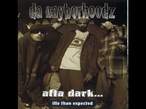 Da Nayborhoodz - Afta Dark... Illa Than Expected (1995 / Hip Hop / Thug Rap)