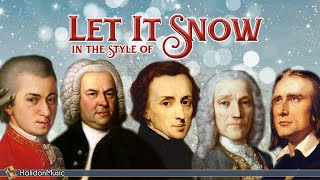 Let It Snow in the style of Bach, Scarlatti, Mozart, Beethoven, Chopin, Liszt | Piano: Daniele Leoni